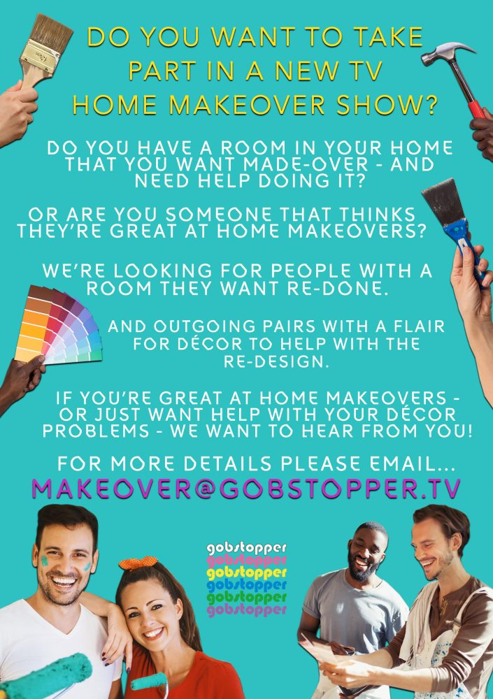 Do you want to take part in a new TV home makeover show?