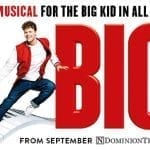 Win a family ticket to BIG The Musical