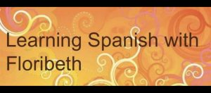 Learning Spanish with Floribeth – Summer Spanish Workshop