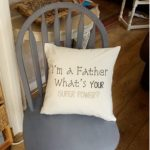 I'm A Father Whats Your SUPER POWER Cushion