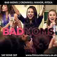 Films Under Stars - Outdoor Cinema showing Bad Moms